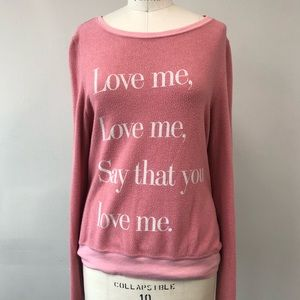 Love Me Wildfox Soft Sweatshirt